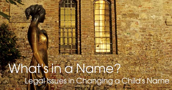 What's in a Name? Legal Issues in Changing a Child's Name