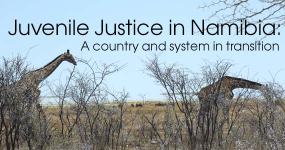 Juvenile Justice in Namibia: A country and system in transition