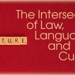 Picture of scrabble tiles spelling law, language, culture. Title: the intersection of law, language and culture