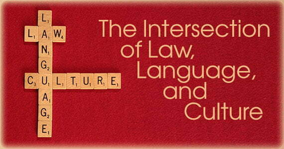 The Intersection of Law, Language and Culture