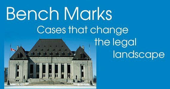 Cover banner: Bench Marks: Cases that change the legal landscape - photo of the Supreme Court of Canada building