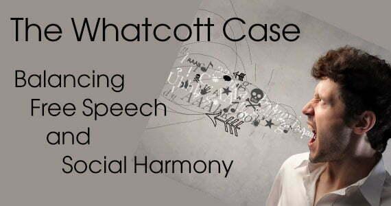 The Whatcott Case: Balancing Free Speech and Social Harmony