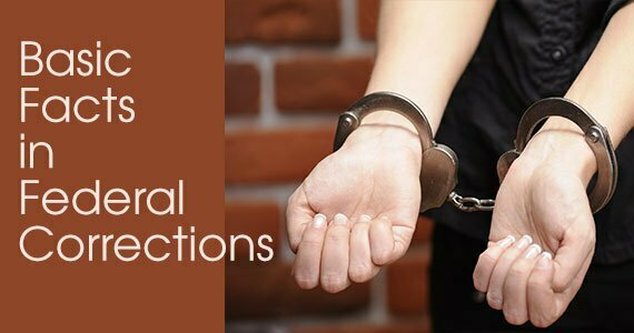 Basic Facts in Federal Corrections