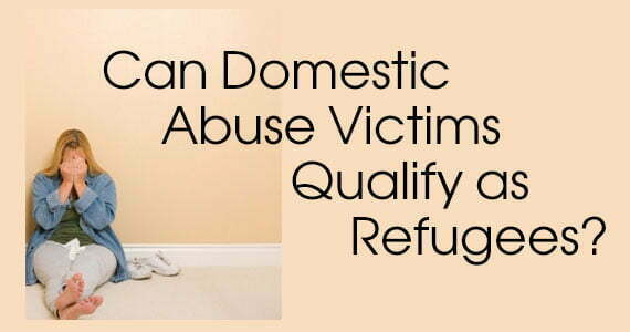 Can Domestic Abuse Victims Qualify as Refugees?