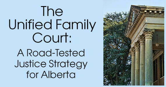 The Unified Family Court: A Road-Tested Justice Strategy for Alberta
