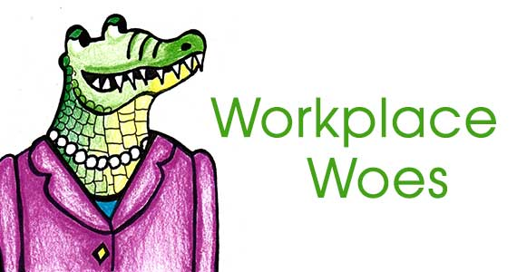 cover banner: Workplace Woes: cartoon of alligator in a suit