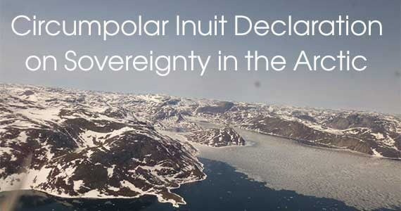 A Circumpolar Inuit Declaration on Sovereignty in the Arctic
