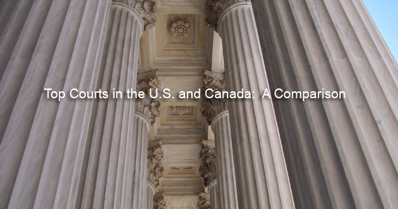 Top Courts in the U.S. and Canada: A Comparison
