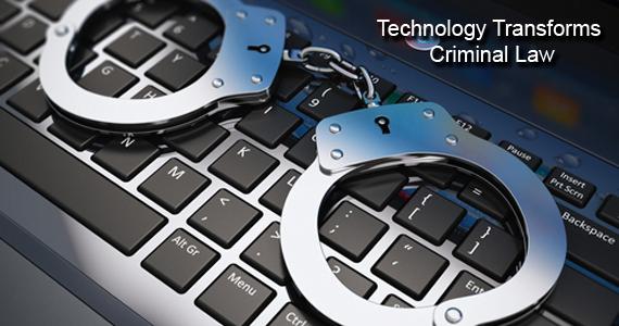 Technology Transforms Criminal Law