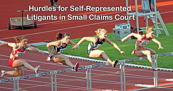 Hurdles for Self-Represented Litigants in Small Claims Court