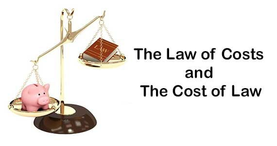 The Law of Costs and the Cost of Law