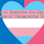 It's Time to Enshrine the Rights and Protections of Transgender Canadians