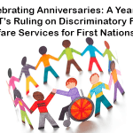 Celebrating Anniversaries: A Year after CHRT's Ruling on Discriminatory Funding of Welfare Services for First Nations Children