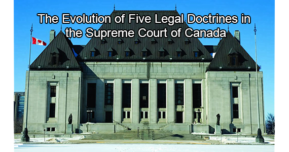 The Evolution of Five Legal Doctrines in the Supreme Court of Canada