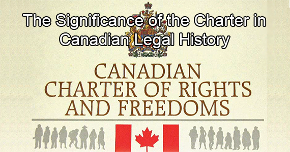 The Significance of the <em>Charter</em> in Canadian Legal History