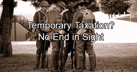 Temporary Taxation? No End in Sight