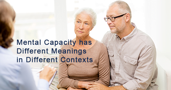 Mental Capacity Has Different Meanings in Different Contexts