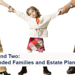 Blended Families and Estate Planning
