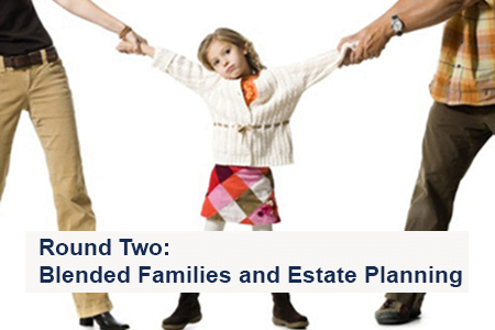 Round Two: Blended Families and Estate Planning
