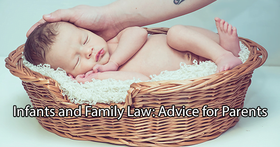 Infants and Family Law: Advice for Parents