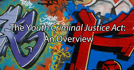 The <em>Youth Criminal Justice Act</em>: An Overview