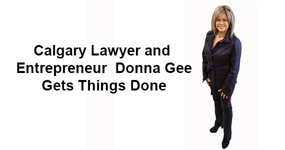 Calgary Lawyer and Entrepreneur Donna Gee Gets Things Done