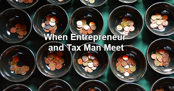 When the Entrepreneur and Tax Man Meet