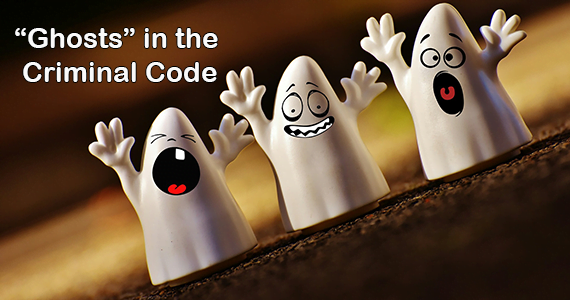 """Ghosts"" in the Criminal Code"
