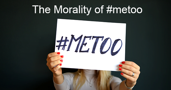 The Morality of #metoo