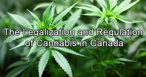 The Legalization and Regulation of Cannabis in Canada