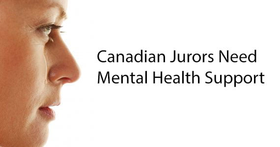 Canadian Jurors Need Mental Health Support