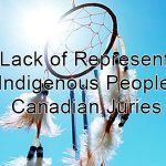 The Lack of Representation of Indigenous People in Canadian Juries