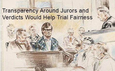 Transparency Around Jurors and Verdicts Would Help Trial Fairness