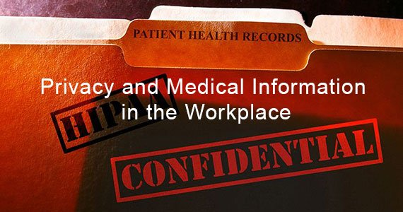 Privacy and Medical Information in the Workplace