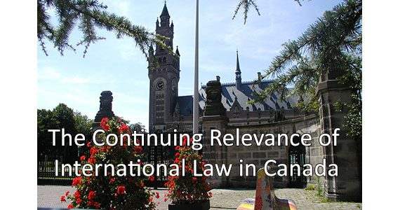 The Continuing Relevance of International Law in Canada