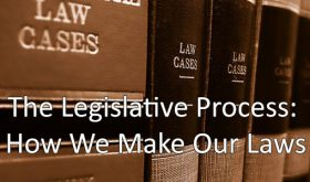 The Legislative Process: How We Make Our Laws
